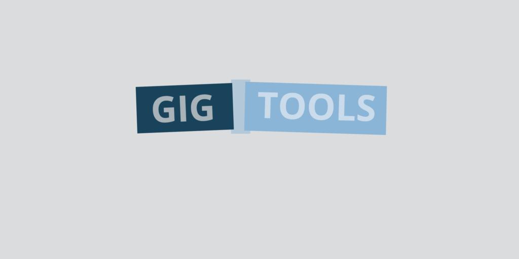 Gig tools